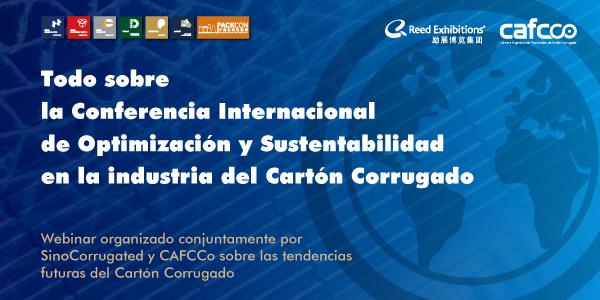 Todo sobre la Conferencia Internacional de Optimización y Sustentabilidad en la industria del Cartón Corrugado